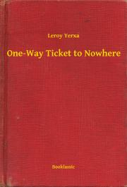 One-Way Ticket to Nowhere E-KÖNYV