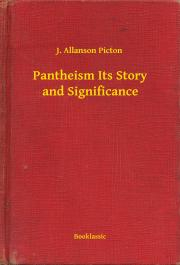 Pantheism Its Story and Significance E-KÖNYV