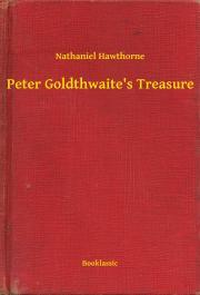 Hawthorne Nathaniel - Peter Goldthwaite's Treasure E-KÖNYV