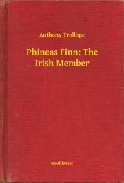 Phineas Finn: The Irish Member E-KÖNYV