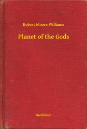 Williams Robert Moore - Planet of the Gods E-KÖNYV
