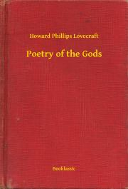 Lovecraft Howard Phillips - Poetry of the Gods E-KÖNYV