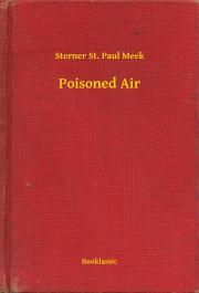 Meek Sterner St. Paul - Poisoned Air E-KÖNYV