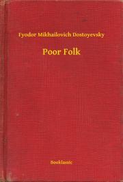 Dostoyevsky Fyodor Mikhailovich - Poor Folk E-KÖNYV