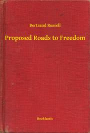 Russell Bertrand - Proposed Roads to Freedom E-KÖNYV