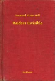 Hall Desmond Winter - Raiders Invisible E-KÖNYV