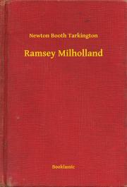 Tarkington Newton Booth - Ramsey Milholland E-KÖNYV
