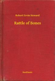 Howard Robert Ervin - Rattle of Bones E-KÖNYV
