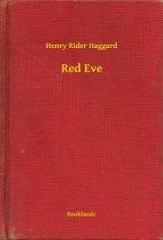 Haggard Henry Rider - Red Eve E-KÖNYV