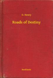 Henry O. - Roads of Destiny E-KÖNYV