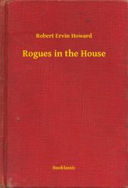 Howard Robert Ervin - Rogues in the House E-KÖNYV