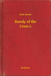 Bower B.M. - Rowdy of the Cross L E-KÖNYV