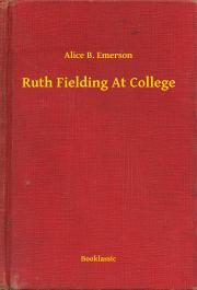 Emerson Alice B. - Ruth Fielding At College E-KÖNYV