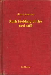 Ruth Fielding of the Red Mill E-KÖNYV