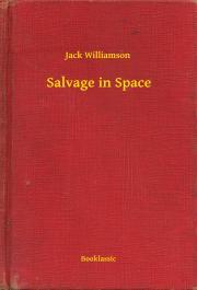 Williamson Jack - Salvage in Space E-KÖNYV