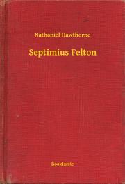 Hawthorne Nathaniel - Septimius Felton E-KÖNYV