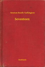 Tarkington Newton Booth - Seventeen E-KÖNYV