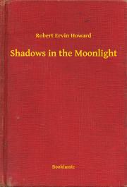 Howard Robert Ervin - Shadows in the Moonlight E-KÖNYV