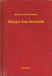 Howard Robert Ervin - Sharp's Gun Serenade E-KÖNYV