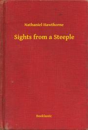 Hawthorne Nathaniel - Sights from a Steeple E-KÖNYV