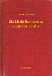 Hope Laura Lee - Six Little Bunkers at Grandpa Ford's E-KÖNYV
