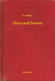 Henry O. - Sixes and Sevens E-KÖNYV