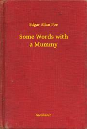 Poe Edgar Allan - Some Words with a Mummy E-KÖNYV