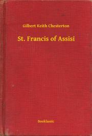 Chesterton Gilbert - St. Francis of Assisi E-KÖNYV