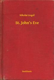 Gogol Nyikolaj Vasziljevics - St. John's Eve E-KÖNYV