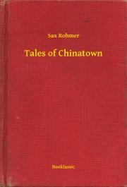 Rohmer Sax - Tales of Chinatown E-KÖNYV