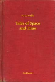 Wells H. G. - Tales of Space and Time E-KÖNYV