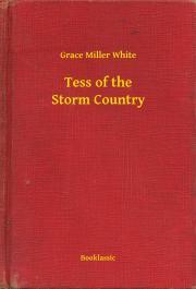 White Grace Miller - Tess of the Storm Country E-KÖNYV
