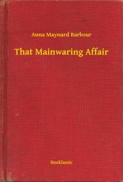 Barbour Anna Maynard - That Mainwaring Affair E-KÖNYV