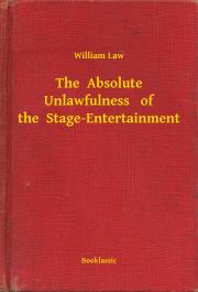 Law William - The  Absolute Unlawfulness   of the  Stage-Entertainment E-KÖNYV