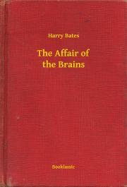 Bates Harry - The Affair of the Brains E-KÖNYV