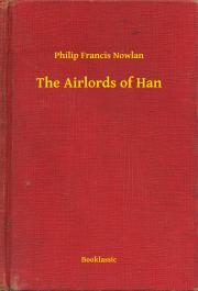 Nowlan Philip Francis - The Airlords of Han E-KÖNYV