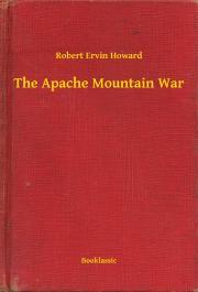 Howard Robert Ervin - The Apache Mountain War E-KÖNYV