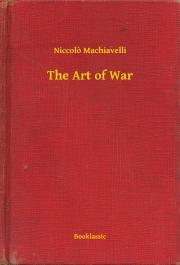 Machiavelli Niccolo - The Art of War E-KÖNYV