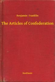 Franklin Benjamin - The Articles of Confederation E-KÖNYV