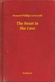 Lovecraft Howard Phillips - The Beast in the Cave E-KÖNYV