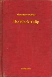 Dumas Alexandre - The Black Tulip E-KÖNYV