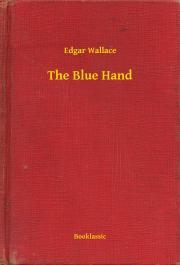 Wallace Edgar - The Blue Hand E-KÖNYV