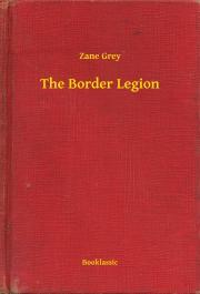 Grey Zane - The Border Legion E-KÖNYV