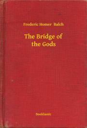 The Bridge of the Gods E-KÖNYV