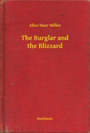 Miller Alice Duer - The Burglar and the Blizzard E-KÖNYV