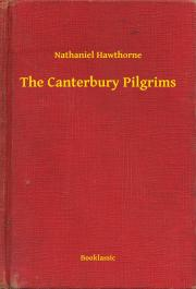 Hawthorne Nathaniel - The Canterbury Pilgrims E-KÖNYV