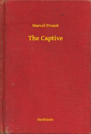 Proust Marcel - The Captive E-KÖNYV