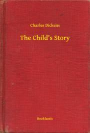 Dickens Charles - The Child's Story E-KÖNYV