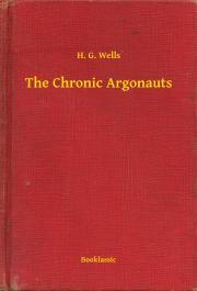 Wells H. G. - The Chronic Argonauts E-KÖNYV