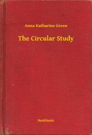 Green Anna Katharine - The Circular Study E-KÖNYV